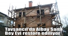 Tavşancıl'da Albay Sami Bey Evi restore ediliyor
