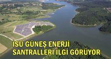 İSU güneş enerji santralleri ilgi görüyor