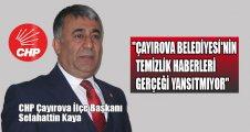 Kaya: Çayırova Belediyesi'nin temizlik haberi gerçeği yansıtmıyor