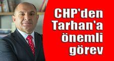 CHP'den, Tarhan'a önemli görev