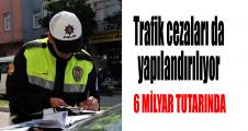 Trafik cezaları da yapılandırılıyor