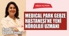 Medical Park Gebze Hastanesi'ne yeni Nöroloji uzmanı