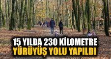 15 yılda 230 kilometre yürüyüş yolu