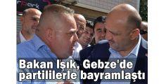 Bakan lşık, Gebze'de partililerle bayramlaştı