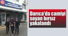 Darıca'da camiyi soyan hırsız yakalandı