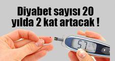Diyabet sayısı 20 yılda 2 kat artacak!