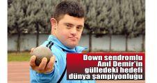 Down sendromlu Anıl Demir'in gülledeki hedefi dünya şampiyonluğu
