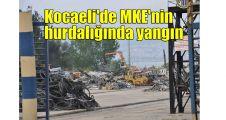 Kocaeli'de MKE'nin hurdalığında yangın