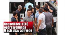 Kocaeli'deki FETÖ operasyonunda 8 astsubay adliyede