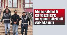 Motosikletli kardeşlere çarpan sürücü yakalandı