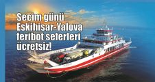 Seçim günü Eskihisar-Yalova feribot seferleri ücretsiz!