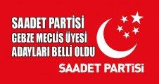 Saadet Partisi Gebze meclis üyesi adayları belli oldu