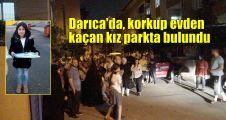 Darıca'da evden kaçan kız parkta bulundu