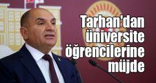 Tarhan'dan üniversite öğrencilerine müjde