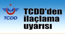 TCDD'den ilaçlama uyarısı
