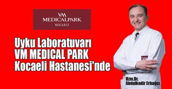 Uyku Laboratuvarı VM MEDICAL PARK Kocaeli Hastanesi'nde