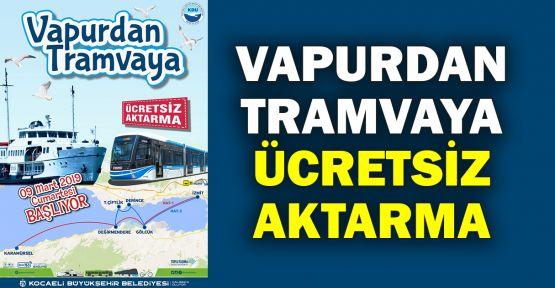 Vapurdan, tramvaya ücretsiz aktarma