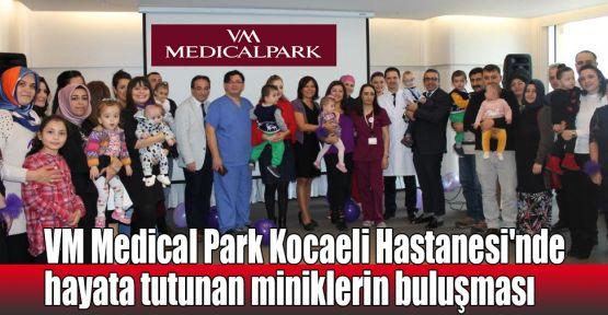 VM Medical Park Kocaeli Hastanesi'nde hayata tutunan miniklerin buluşması