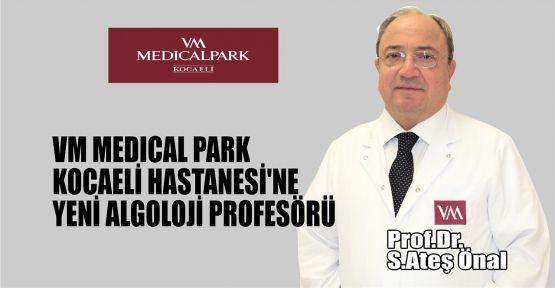 VM MEDICAL PARK Kocaeli Hastanesi'ne yeni Algoloji Profesörü