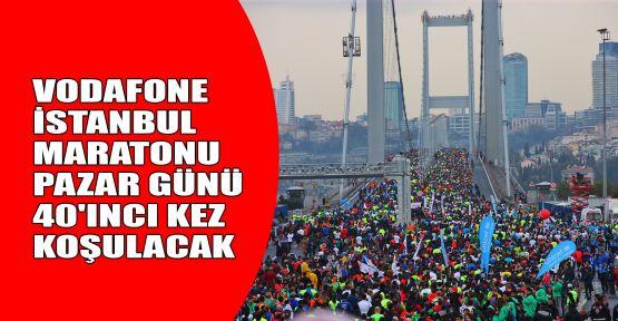 VODAFONE İstanbul Maratonu pazar günü 40'ıncı kez koşulacak