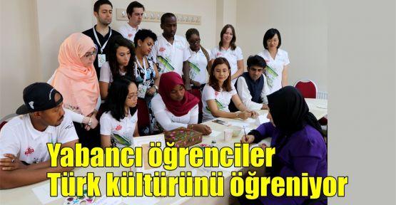 Yabancı öğrenciler Türk kültürünü öğreniyor