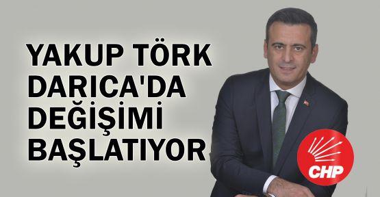 Yakup Törk, Darıca'da değişimi başlatıyor