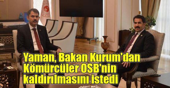 Yaman, Bakan Kurum'dan Kömürcüler OSB'nin kaldırılmasını istedi
