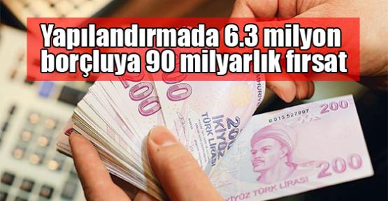 Yapılandırmada 6.3 milyon borçluya 90 milyarlık fırsat