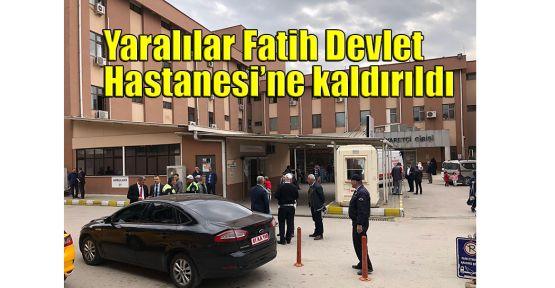 Yaralılar Fatih Devlet Hastanesi'ne kaldırıldı