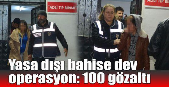 Yasa dışı bahise dev operasyon: 100 gözaltı