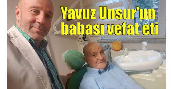 Yavuz Unsur'un babası vefat eti