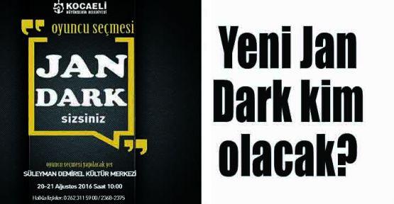 Yeni Jan Dark kim olacak?