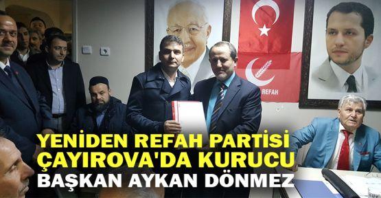 Yeniden Refah Çayırova'da kurucu başkan Aykan Dönmez