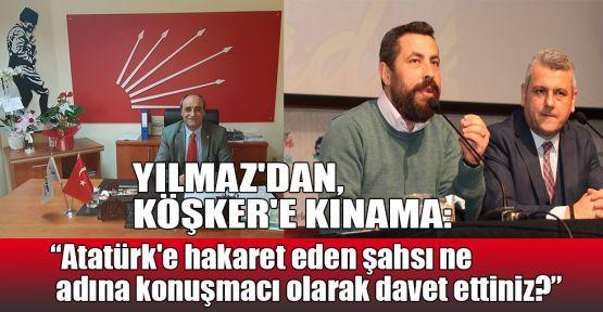 Yılmaz: Atatürk'e hakaret eden şahsı ne adına konuşmacı olarak davet ettiniz?