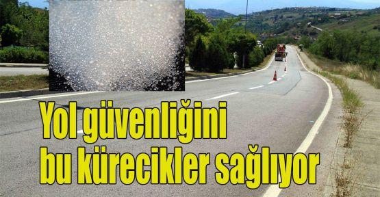 Yol güvenliğini bu kürecikler sağlıyor