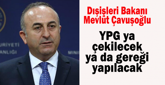 YPG ya çekilecek ya da gereği yapılacak
