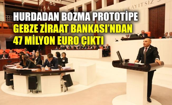 Tarhan: Yerli oto diye Gebze Ziraat Bankası'ndan 47 milyon euro çıktı