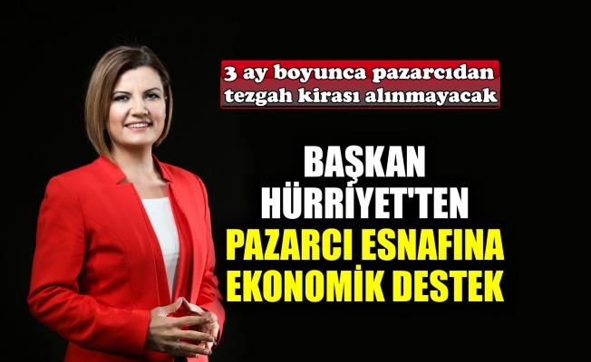 Başkan Hürriyet'ten pazarcı esnafına ekonomik destek