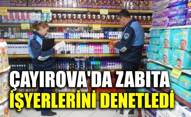 Çayırova'da zabıta işyerlerini denetledi