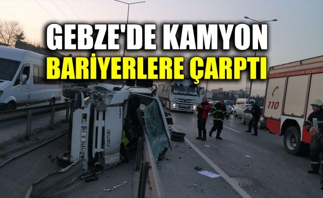 Gebze'de bariyerlere çarpan kamyonun sürücüsü yaralandı