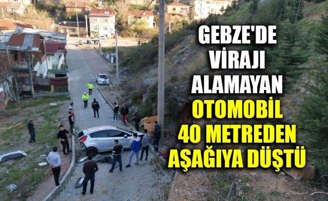 Gebze'de virajı alamayan otomobil 40 metre yükseklikten düştü