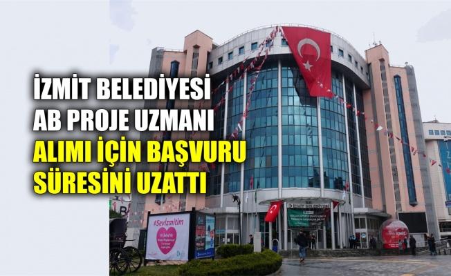 İzmit Belediyesi, AB Proje Uzmanı alımı için başvuru süresini uzattı