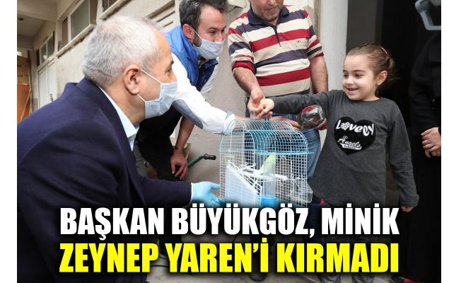Başkan Büyükgöz, minik Zeynep Yaren'i kırmadı