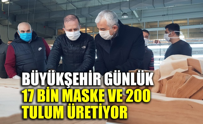 Büyükşehir günlük 17 bin tane maske ve 200 tane tulum üretiyor