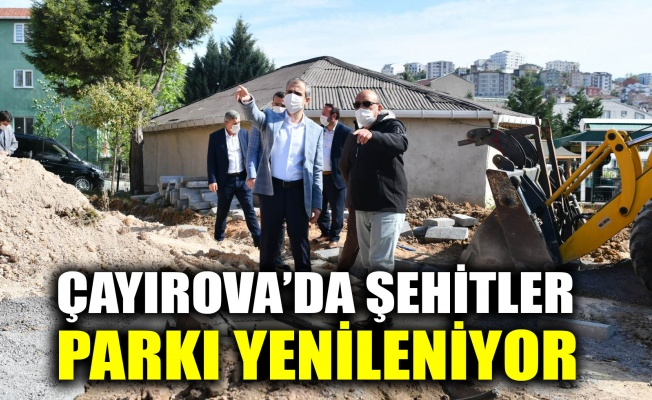 Çayırova'da Şehitler Parkı yenileniyor