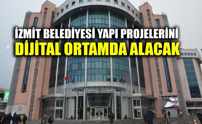 İzmit Belediyesi yapı projelerini dijital ortamda alacak