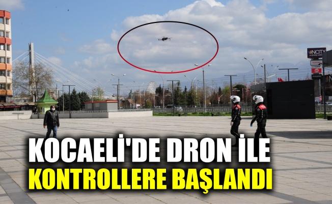 Kocaeli'de dron ile kontrollere başlandı