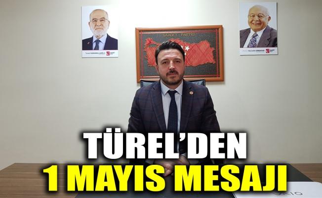 Türel'den 1 Mayıs mesajı