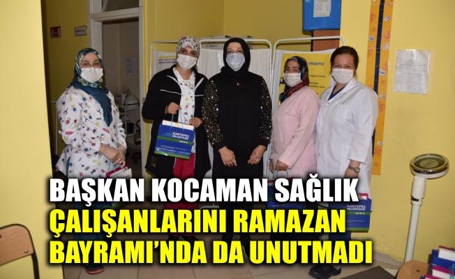 Başkan Kocaman sağlık çalışanlarını Ramazan Bayramı'nda da unutmadı