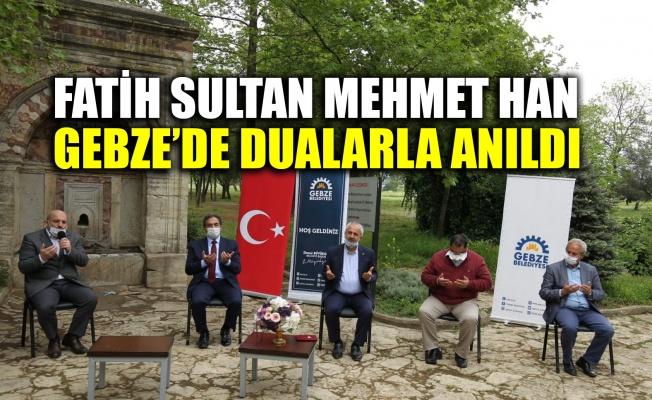 Fatih Sultan Mehmet Han, Gebze'de dualarla anıldı